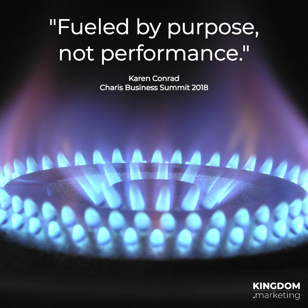 "Karen Conrad quote ""Fueled by purpose, not performance."""