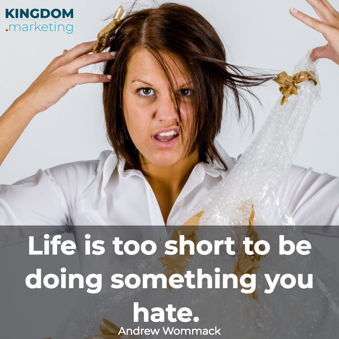 Life is too short to be doing something you hate. Andrew Wommack quote
