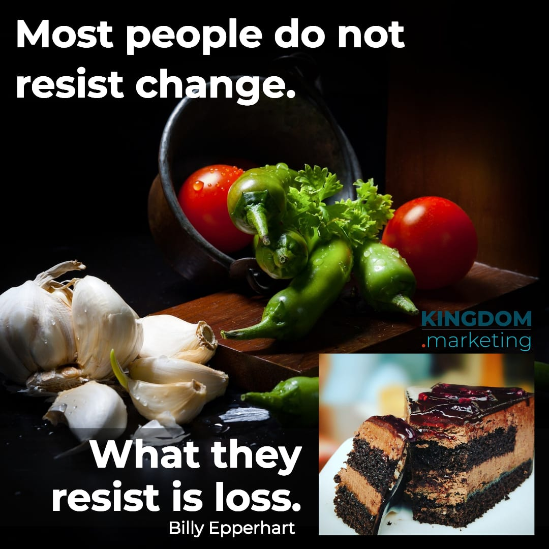 Most people do not resist change. What they resist is loss. Billy Epperhart quote