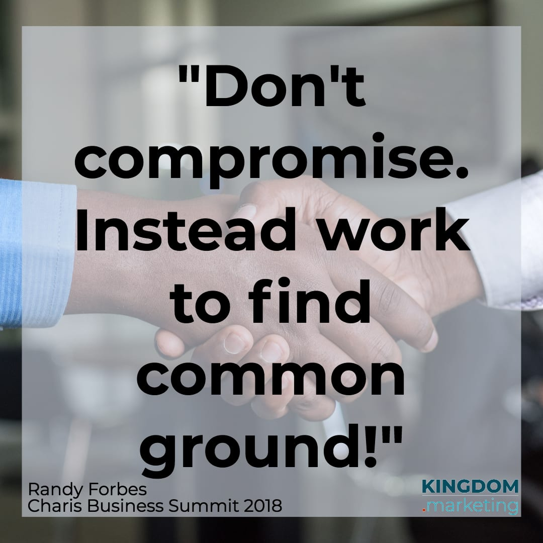 "Randy Forbes quote ""Don't compromise. Instead work to find common ground!"""