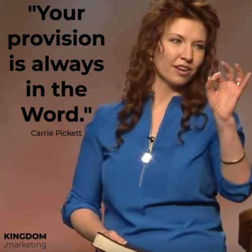 Carrie Pickett quote God says your provision is always in the Word.